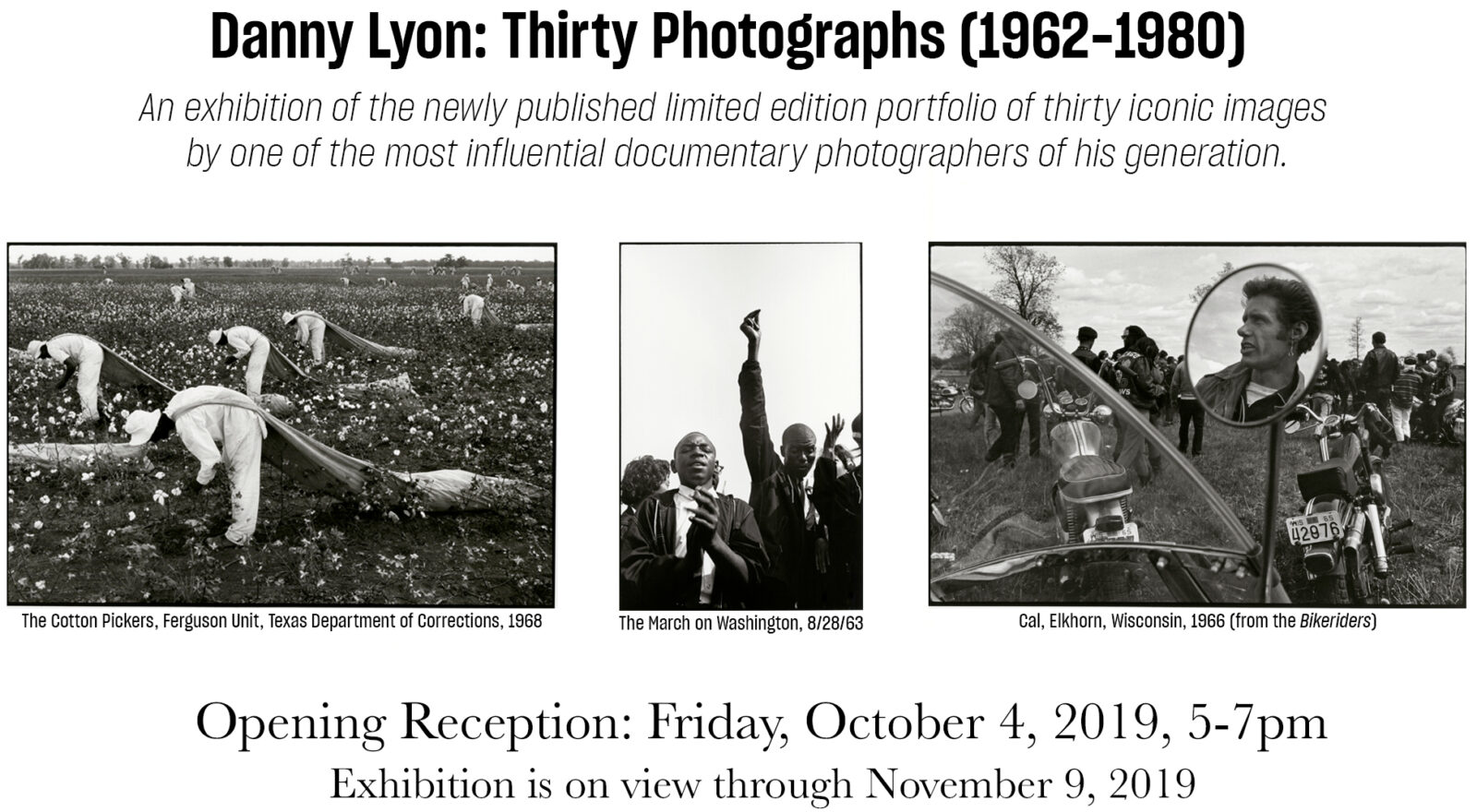 Image of invitation card used for Danny Lyon's exhibition of 'Thirty Photographs (1962-1980). Opening Reception is Friday, October 4 and onview through November 9, 2019.