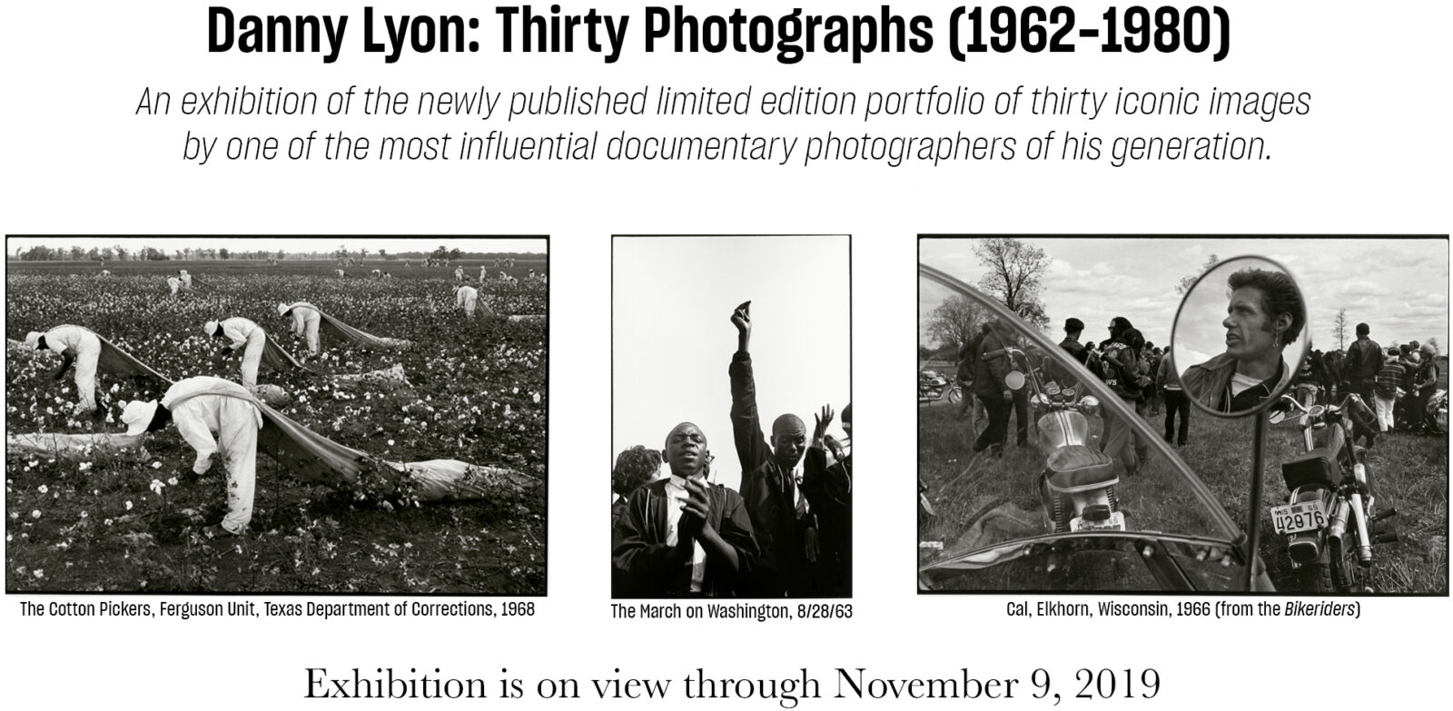 show card for danny lyon's exhibition and on view through November 9, 2019