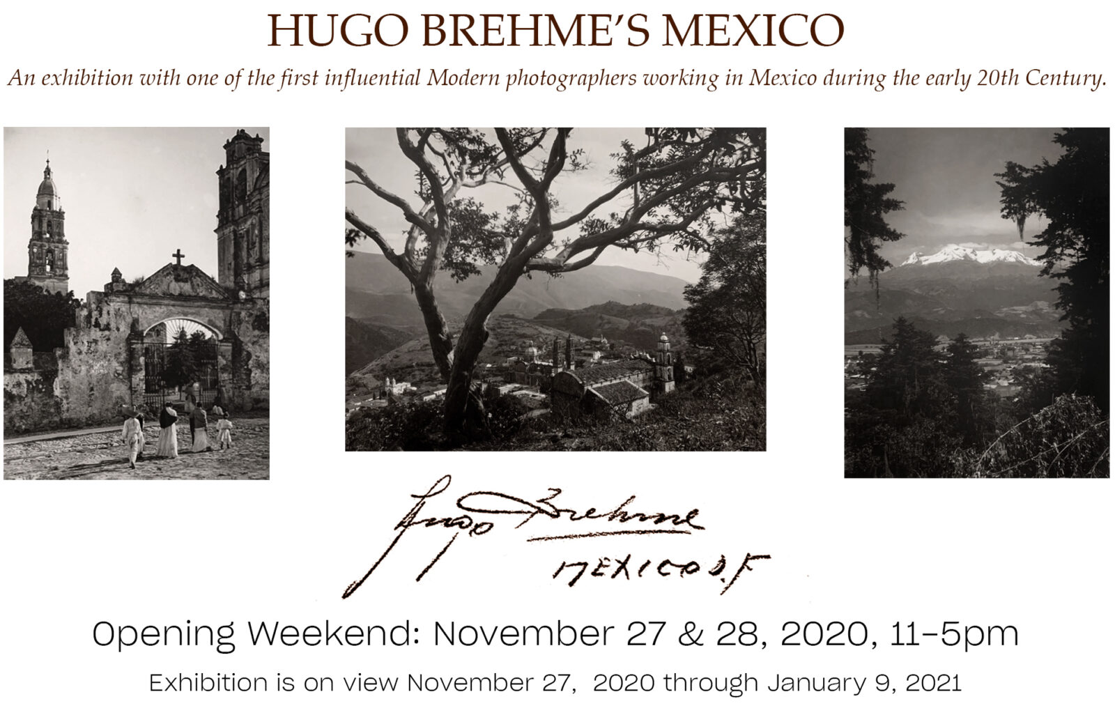 Hugo Brehme's Mexico, An exhibition with one of the first influential Modern photographers workin in Mexico during the early 20th century.