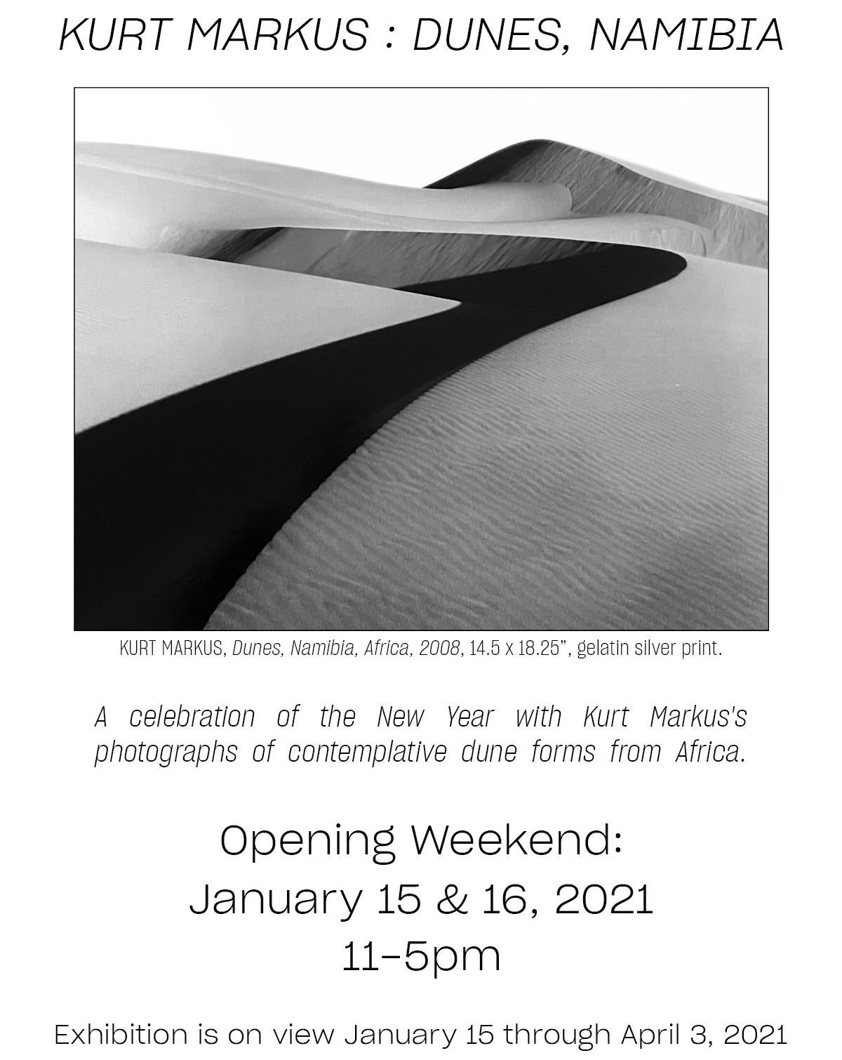 Kurt Markkus Dunes Namibia exhibition, opening weekend January 15 and 16 2021, 11-5pm