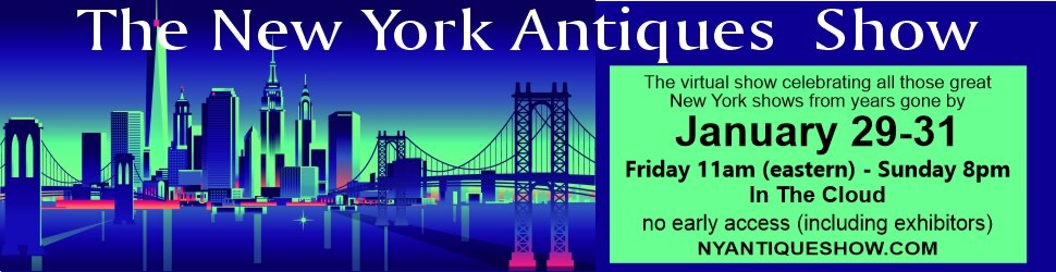 The New York Antiques Show, January 29-31, 2021.